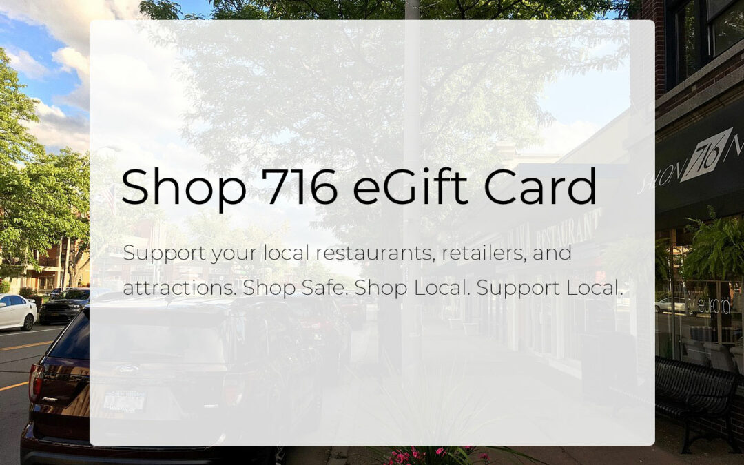 INTRODUCING THE NEW SHOP 716 eGift CARD PROGRAM